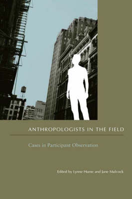 Anthropologists in the Field: Cases in Participant Observation (Paperback)