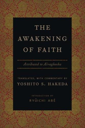 The Awakening of Faith: Attributed to Asvaghosha - Translations from the Asian Classics (Hardback)
