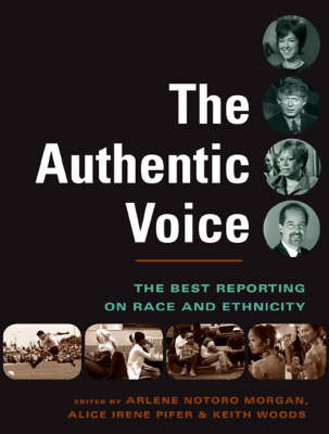 The Authentic Voice: The Best Reporting on Race and Ethnicity - The Authentic Voice (Hardback)