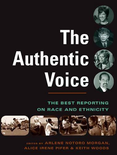 The Authentic Voice: The Best Reporting on Race and Ethnicity (Paperback)