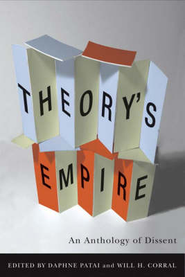 Theory's Empire: An Anthology of Dissent (Hardback)