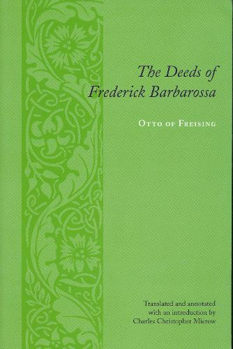The Deeds of Frederick Barbarossa - Records of Western Civilization Series (Hardback)