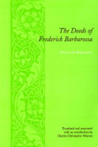 The Deeds of Frederick Barbarossa - Records of Western Civilization Series (Paperback)