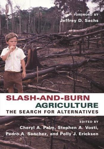 Slash-and-Burn Agriculture: The Search for Alternatives (Hardback)