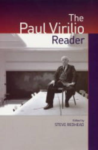 The Paul Virilio Reader - European Perspectives: A Series in Social Thought and Cultural Criticism (Paperback)