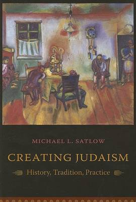 Creating Judaism: History, Tradition, Practice (Paperback)