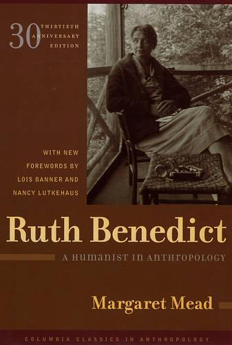 Ruth Benedict: A Humanist in Anthropology - Columbia Classics in Anthropology (Paperback)