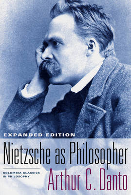 Nietzsche as Philosopher - Columbia Classics in Philosophy (Paperback)
