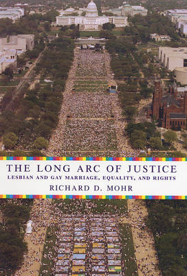 The Long Arc of Justice: Lesbian and Gay Marriage, Equality, and Rights (Hardback)