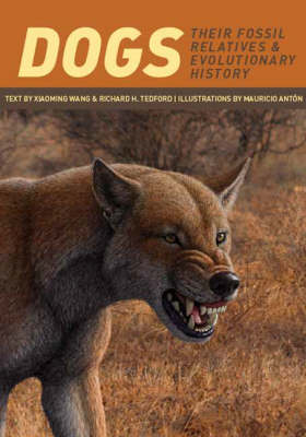 Dogs: Their Fossil Relatives and Evolutionary History (Hardback)
