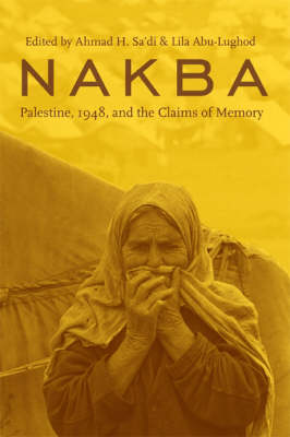 Nakba: Palestine, 1948, and the Claims of Memory - Cultures of History (Paperback)