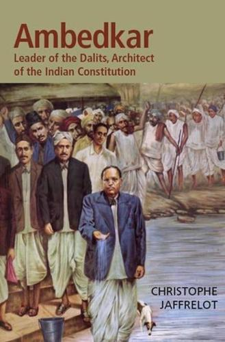 Dr. Ambedkar and Untouchability: Fighting the Indian Caste System - The CERI Series in Comparative Politics and International Studies (Hardback)