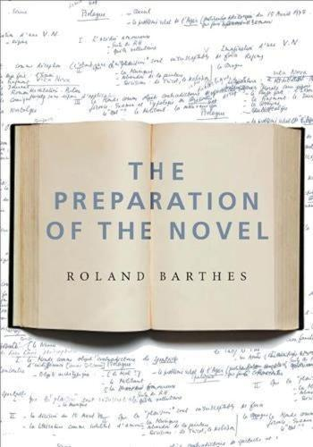 The Preparation of the Novel: Lecture Courses and Seminars at the College de France (1978-1979 and 1979-1980) (Hardback)