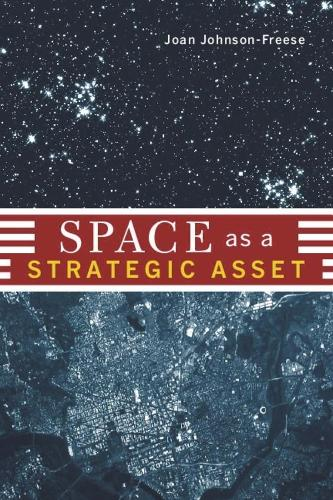 Space as a Strategic Asset (Hardback)