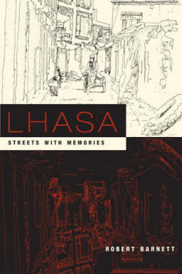Lhasa: Streets with Memories - Asia Perspectives: History, Society, and Culture (Hardback)