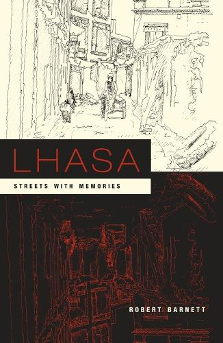Lhasa: Streets with Memories - Asia Perspectives: History, Society, and Culture (Paperback)