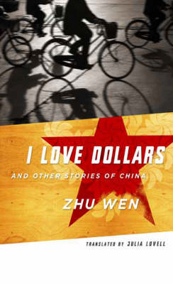 I Love Dollars and Other Stories of China - Weatherhead Books on Asia (Hardback)