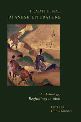 Traditional Japanese Literature: An Anthology, Beginnings to 1600 - Translations from the Asian Classics (Hardback)