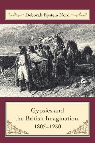 Gypsies and the British Imagination, 1807-1930 (Hardback)