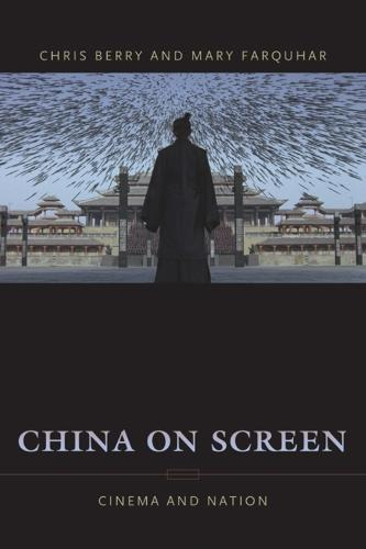 China on Screen: Cinema and Nation - Film and Culture Series (Paperback)