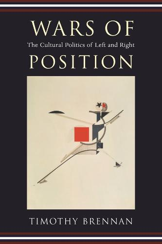 Wars of Position: The Cultural Politics of Left and Right (Paperback)