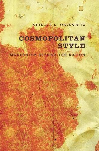 Cosmopolitan Style: Modernism Beyond the Nation (Paperback)