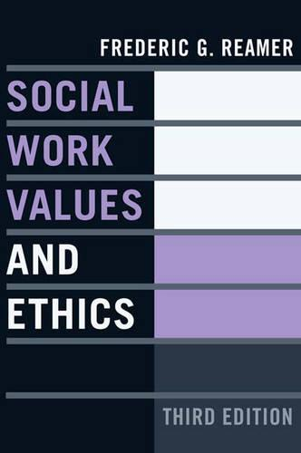 Social Work Values and Ethics - Foundations of Social Work Knowledge Series (Hardback)