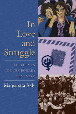 In Love and Struggle: Letters in Contemporary Feminism - Gender and Culture Series (Hardback)