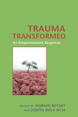 Trauma Transformed: An Empowerment Response - Empowering the Powerless: A Social Work Series (Hardback)