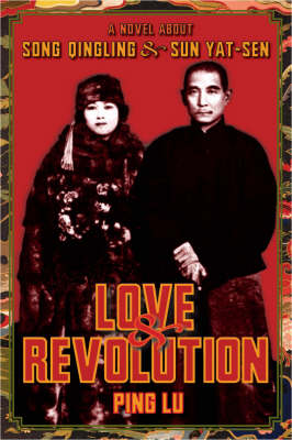 Love and Revolution: A Novel About Song Qingling and Sun Yat-sen - Modern Chinese Literature from Taiwan (Hardback)