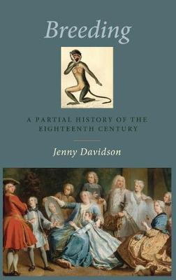 Breeding: A Partial History of the Eighteenth Century (Hardback)