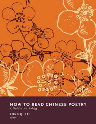 How to Read Chinese Poetry: A Guided Anthology - How to Read Chinese Literature (Hardback)