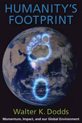 Humanity's Footprint: Momentum, Impact, and Our Global Environment (Hardback)