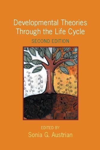 Developmental Theories Through the Life Cycle (Hardback)
