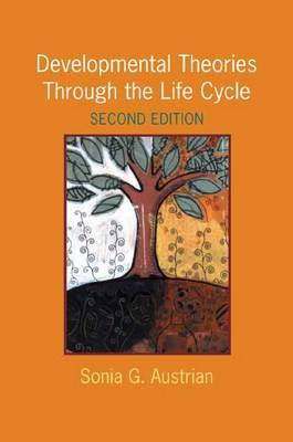 Developmental Theories Through the Life Cycle (Paperback)