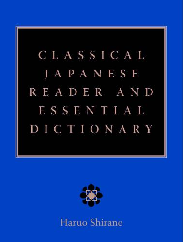 Classical Japanese Reader and Essential Dictionary (Hardback)
