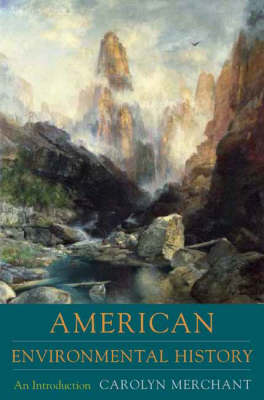 American Environmental History: An Introduction - Columbia Guides to American History and Cultures (Hardback)