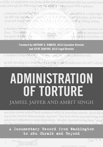 Administration of Torture: A Documentary Record from Washington to Abu Ghraib and Beyond (Paperback)