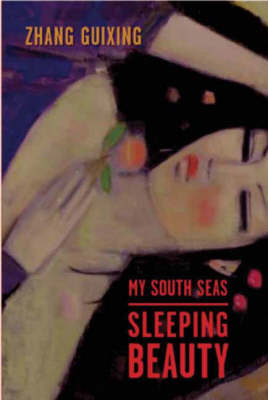 My South Seas Sleeping Beauty: A Tale of Memory and Longing - Modern Chinese Literature from Taiwan (Hardback)