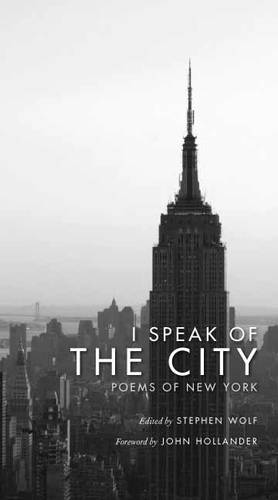 I Speak of the City: Poems of New York (Hardback)