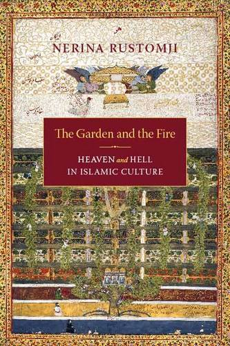 The Garden and the Fire: Heaven and Hell in Islamic Culture (Hardback)