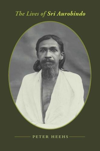 The Lives of Sri Aurobindo (Hardback)