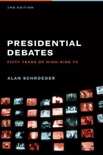 Presidential Debates: Fifty Years of High-Risk TV (Hardback)