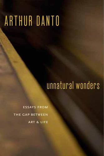 Unnatural Wonders: Essays from the Gap Between Art and Life (Paperback)