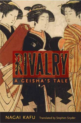 Rivalry: A Geisha's Tale - Japanese Studies Series (Hardback)