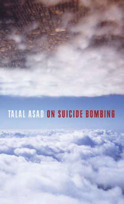 On Suicide Bombing - The Wellek Library Lectures (Hardback)