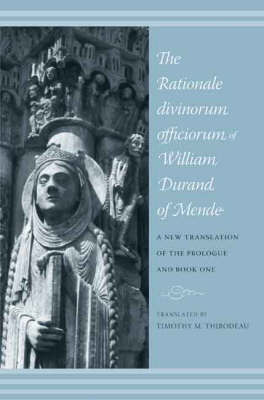 The Rationale Divinorum Officiorum of William Durand of Mende: A New Translation of the Prologue and Book One - Records of Western Civilization Series (Hardback)