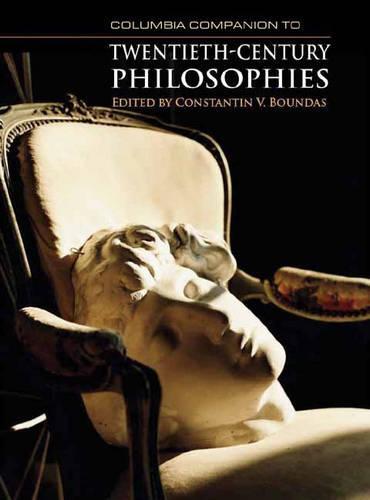 Columbia Companion to Twentieth-Century Philosophies (Hardback)