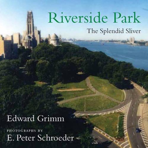 Riverside Park: The Splendid Sliver (Hardback)