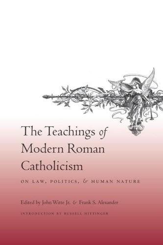The Teachings of Modern Roman Catholicism on Law, Politics, and Human Nature (Hardback)